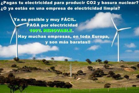 ¿Pagas tu electricidad para producir CO2 y basura nuclear? ¿o ya estás pagando a una empresa de electricidad limpia?